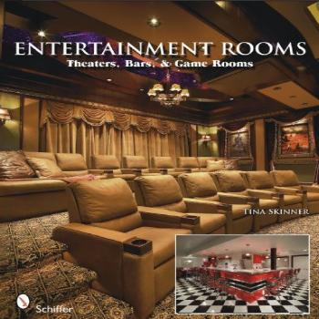 Entertainment Rooms Home Theaters, Bars, and Game Rooms