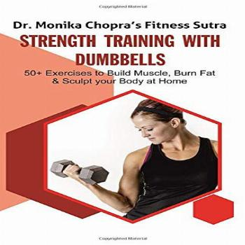 Strength Training with Dumbbells 50+ Exercises to Build