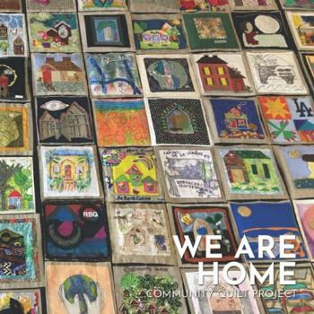 We Are Home: Community Quilt Project